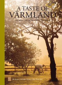 A taste of V�rmland : the food, the environment, the people (pocket)