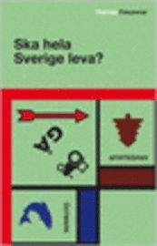 Ska hela Sverige leva?