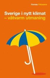 Sverige i nytt klimat : v�tvarm utmaning (pocket)