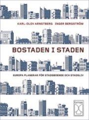 Bostaden i staden : europa planerar f�r stadsboende och stadsliv (inbunden)