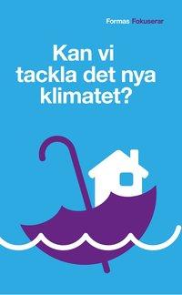 Kan vi tackla det nya klimatet? (pocket)
