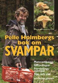 Pelle Holmbergs bok om svampar (inbunden)