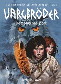 Vargbr�der - Demonernas port (inbunden)