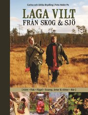 Laga vilt : fr�n skog och sj� (inbunden)