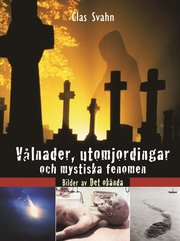 Vålnader utomjordingar och mystiska fenomen : bilder av det okända