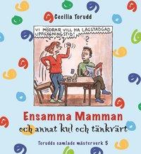Ensamma mamman och annat kul och t�nkv�rt / Del 5 (inbunden)