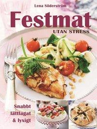 Festmat utan stress : snabbt, l�ttlagat & lyxigt (inbunden)