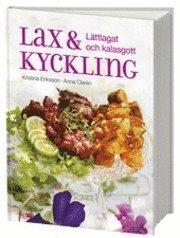 Lax och kyckling : l�ttlagat & kalasgott (inbunden)