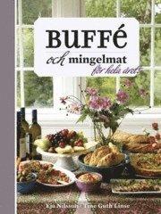 Buff� och mingelmat : f�r hela �ret (inbunden)