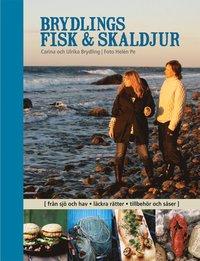 Brydlings fisk & skaldjur : fr�n sj� och hav, l�ckra r�tter, tillbeh�r och s�ser (inbunden)