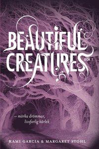 Beautiful Creatures D.1 : mörka drömmar, livsfarlig kärlek (inbunden)