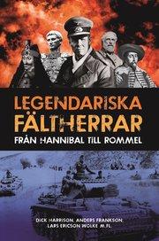 Legendariska fältherrar : från Hannibal till Rommel