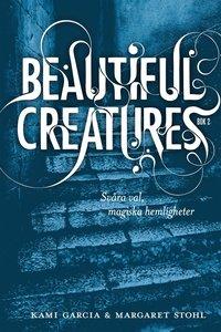 Beautiful Creatures Bok 2, Svåra val, magiska hemligheter (inbunden)