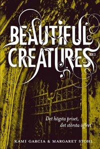 Beautiful Creatures Bok 3, Det högsta priset, det största offret (inbunden)