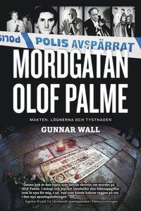 Mordg�tan Olof Palme : makten, l�gnerna och tystnaden (e-bok)