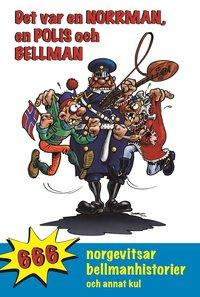 Det var en norrman, en polis och Bellman (inbunden)