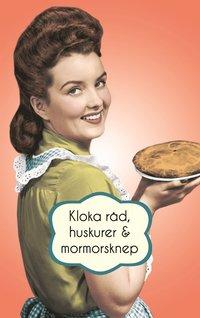 Kloka r�d, huskurer och mormorsknep (kartonnage)