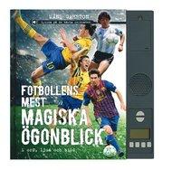 Fotbollens mest magiska �gonblick i ord, ljud och bild (e-bok)