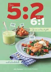 Från 5:2 till 6:1 : gå ner må bra ät gott!