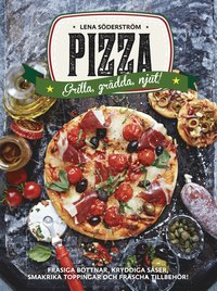 Pizza : gr�dda, grilla, njut (inbunden)