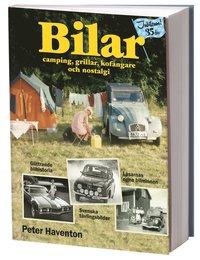 Bilar : camping, grillar, kof�ngare och nostalgi (h�ftad)