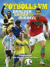 Fotbolls-VM : bragder, samba och mirakel (inbunden)
