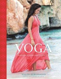 Yoga - passion och närvaro i livet (inbunden)