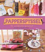 Papperspyssel – 30 kreativa projekt