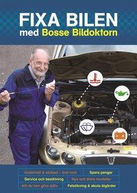 Fixa bilen med Bosse Bildoktorn (h�ftad)