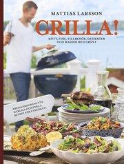 Grilla! : kött fisk tillbehör desserter och massor med grönt