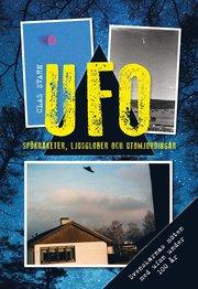 UFO : spökraketer ljusglober och utomjordingar