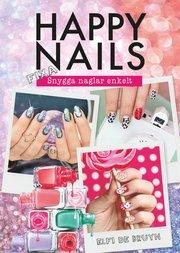 Happy nails : fixa snygga naglar enkelt