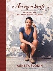 Av egen kraft : inspiration balans kost träning
