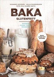 Baka glutenfritt : matbröd kakor tårtor och desserter