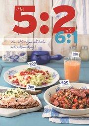 Mer 5:2 och 6:1 : den enkla vägen till hälsa och viktminskning