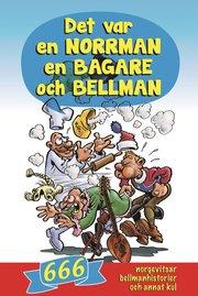Det var en norrman en bagare och Bellman