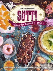 Sött! – Desserter bakverk och godis