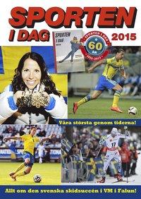 Sporten idag 2015 (inbunden)