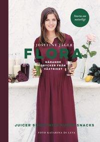 Flora : n�rande drycker fr�n v�xtriket (inbunden)