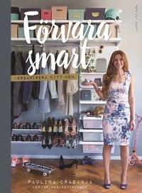 F�rvara smart - organisera ditt hem (inbunden)