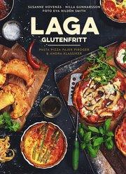 Laga glutenfritt : pasta pizza pajer piroger & andra klassiker