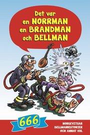 Det var en norrman en brandman och Bellman : 666 norgevitsar bellmanhistorier och annat kul