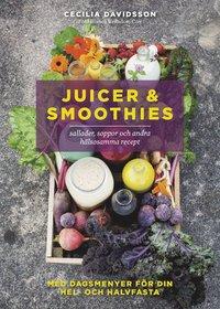 Juicer & smoothies : sallader, soppor och andra hälsosamma recept : med dagsmenyer för din cleanse och fasta / Cecilia Davidsson ; foto: Bianca Brandon-Cox