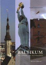 Baltikum : tre länder tre huvudstäder