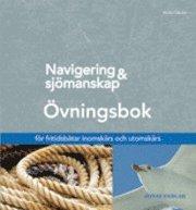 Navigering och sj�manskap �vningsbok  [Rev uppl 201109] (inbunden)