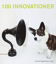 100 innovationer : 1-50 Antibiotika-Läsk