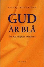 Gud är blå – De nya religiösa rörelserna
