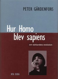 Hur Homo blev sapiens : om t�nkandets evolution (inbunden)
