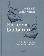 Naturens Budbärare : Från Djursignaler Till Människospråk