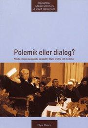 Polemik eller dialog? – Nutida religionsteologiska perspektiv bland kristna och muslimer